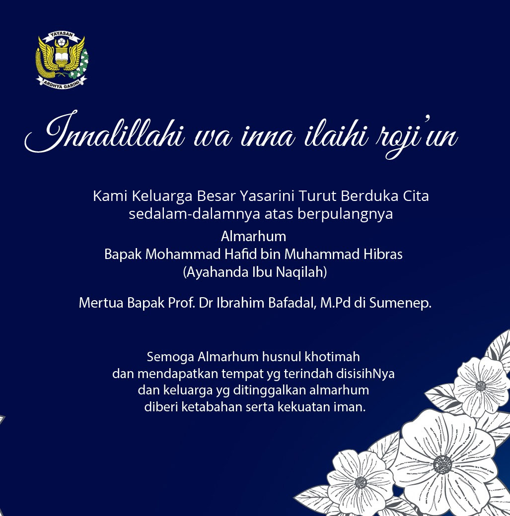 Turut Berduka Cita sedalam dalamnya atas berpulangnya Almarhum Bapak Mohammad Hafid bin Muhammad Hibras (Ayahanda Ibu Naqilah), Mertua Bapak Prof. Dr Ibrahim Bafadal, M.Pd di Sumenep